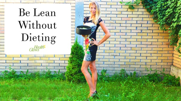 Be Lean without Dieting