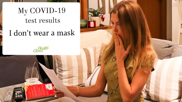 My Covid 19 Test Results After NOT Wearing a Mask